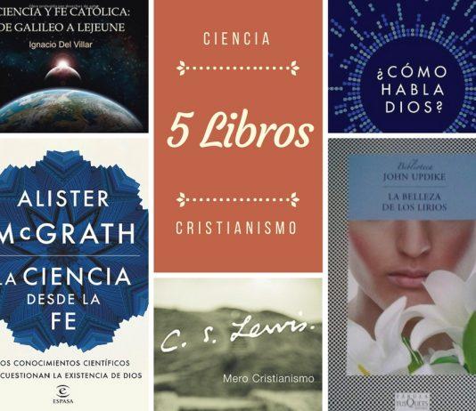 5 Libros que unen la ciencia y el cristianismo