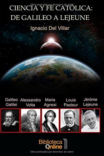 Ciencia y fe católica de Galileo a Lejeune