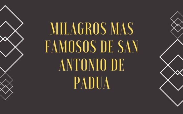Milagros mas famosos de San Antonio de Padua
