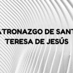 Patronazgo de Santa Teresa de Jesús